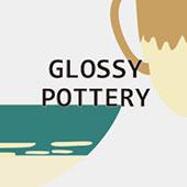 Grossy Pottery 艶釉の器
